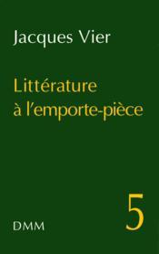 Litterature a l emporte piece n 5 - Couverture - Format classique