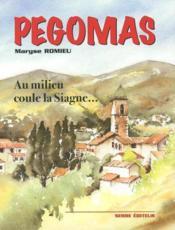 Pegomas ; au milieu coule la siagne - Couverture - Format classique