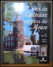 Vies De Chateaux En Pays De Meuse - Couverture - Format classique