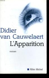 L'apparition  - Didier Van Cauwelaert