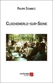 Clochemerle-sur-seine - Couverture - Format classique