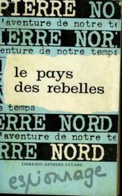 L'Aventure De Notre Temps N° 25. Le Pays Des Rebelles. - Couverture - Format classique
