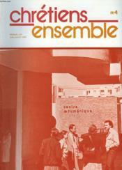 Chretiens Ensembles, N°4, Juin-Juillet 1980. Chretiens En Ville Nouvelle / Une Communaute Au Bresil / Les Groupes Esperance / Apres Le Voyage De Jean Paul Ii / ... - Couverture - Format classique