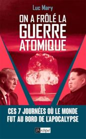 Vente  On a frôlé la guerre atomique  - Luc Mary