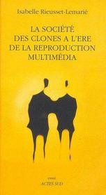 La Societe Des Clones A L'Ere De La Production Multimedia - Couverture - Format classique