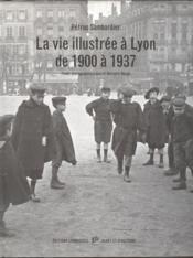 La vie illustrée à Lyon de 1900 à 1937 - Couverture - Format classique