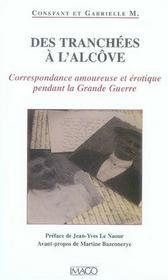 Des Tranchees A L'Alcove ; Correspondance Amoureuse Et Erotique Pendant La Grande Guerre - Intérieur - Format classique