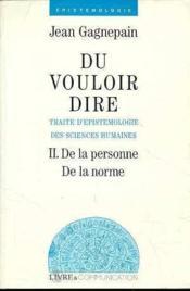 Du Vouloir Dire - Traite D'Epistemiologie Des Sciences Humaines 2 - Couverture - Format classique