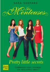 Les menteuses ; pretty little secrets  - Sara Shepard