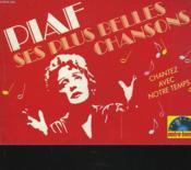 Piaf, Ses Plus Belles Chansons. Chatez Avec Notre Temps - Couverture - Format classique