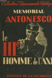 MEMORIAL ANTONESCO. TOME PREMIER. LE IIIeHOMME DE L'AXE. - Couverture - Format classique