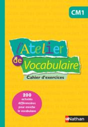 Vente  L'ATELIER DE VOCABULAIRE ; cahier d'exercices ; CM1  - Collectif