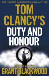 Vente livre :  TOM CLANCY''S DUTY AND HONOUR  - Grant Blackwood