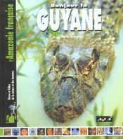 Bonjour La Guyane - Intérieur - Format classique