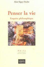 Penser La Vie Enquete Philosophique - Intérieur - Format classique