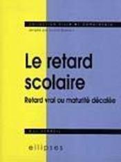 Le Retard Scolaire Retard Vrai Ou Maturite Decalee - Intérieur - Format classique