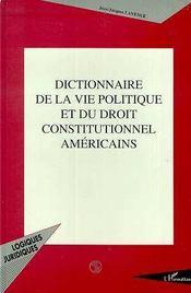 Dictionnaire De La Vie Politique Et Du Droit Constitutionnel Americains - Intérieur - Format classique