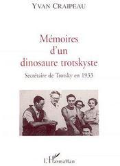 Mémoires d'un dinosaure trotskyste ; secrétaire de trotsky en 1933 - Couverture - Format classique