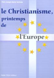 Le Christianisme Printemps De L'Europe - Couverture - Format classique