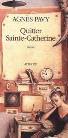 Quitter Sainte Catherine - Couverture - Format classique