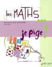 Les maths... je pige ! manuel pour les élèves en BPA et BPREA - Couverture - Format classique