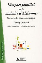 L'impact familial de la maladie d'Alzheimer ; comprendre pour accompagner - Intérieur - Format classique