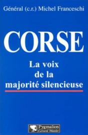 Corse ; la voix de la majorité silencieuse - Couverture - Format classique