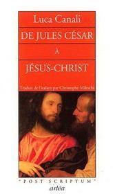 De Jules Cesar A Jesus-Christ - Intérieur - Format classique
