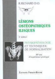 Lesions Osteopathiques Iliaques ; Physiopathologie Et Techniques De Normalisation ; 30 Ans D'Experience Pratique - Intérieur - Format classique