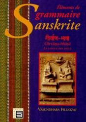 Éléments de grammaire sanskrite : la langue des dieux - Couverture - Format classique
