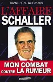 L'Affaire Schaller, Mon Combat Contre La Rumeur - Intérieur - Format classique