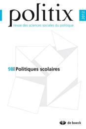 Politix N.98 ; Politiques Scolaires - Couverture - Format classique