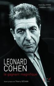 Leonard Cohen ; le gagnant magnifique - Couverture - Format classique
