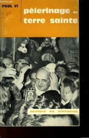Paul Vi - Pelerinage En Terre Sainte Du 4 Au 6 Janvier 1964 - Couverture - Format classique