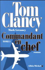 Vente livre :  Commandant en chef t.1  - Tom Clancy - Mark Greany - Mark Greany