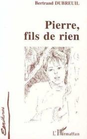Pierre Fils De Rien - Couverture - Format classique