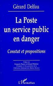 La poste, un service public en danger ; constat et propositions - Couverture - Format classique