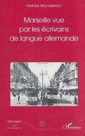 Marseille Vue Par Les Ecrivains De Langue Allemande - Intérieur - Format classique