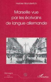 Marseille Vue Par Les Ecrivains De Langue Allemande - Couverture - Format classique