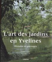 L'Art Des Jardins En Yvelines - Couverture - Format classique