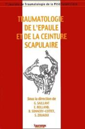 Traumatologie de l'epaule et de la ceinture scapulaire - Couverture - Format classique