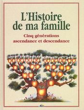L'histoire de ma famille t.5 ; ascendance et descendance - Intérieur - Format classique