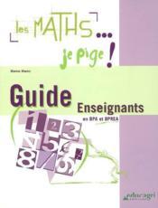 Les maths... je pige ! guide pour les enseignants en BPA et BPREA - Couverture - Format classique