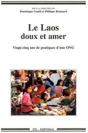 Le Laos Doux Et Amer. Vingt-Cinq Ans De Pratiques D'Une Ong - Intérieur - Format classique