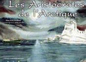 Les Aristocrates De L'Arctique - Couverture - Format classique