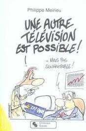 Une autre télévision est possible - Intérieur - Format classique