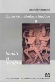 Études de mythologie hindoue t.2 ; Bhakti et Avatara - Couverture - Format classique