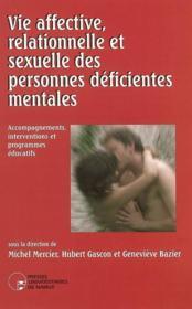 Vie affective, relationnelle et sexuelle des personnes déficientes mentales - Couverture - Format classique