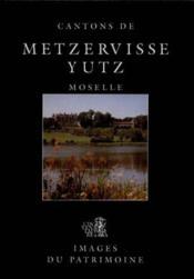 Cantons De Metzervisse Et Yutz - Couverture - Format classique