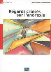 Regards croisés sur l'anorexie - Couverture - Format classique